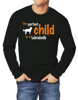 The Perfect Child Is A Labradoodle Long-sleeve T-Shirt