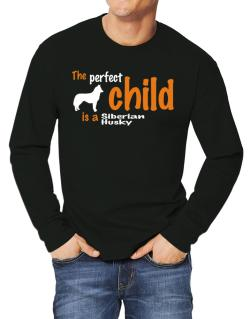 The Perfect Child Is A Siberian Husky Long-sleeve T-Shirt