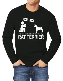 No One Understands Me Like My Rat Terrier Long-sleeve T-Shirt