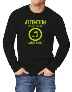 Attention: Central Zone Of Samba Music Long-sleeve T-Shirt