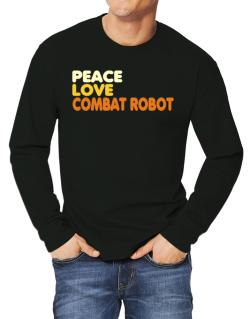 Peace , Love And Combat Robot Long-sleeve T-Shirt
