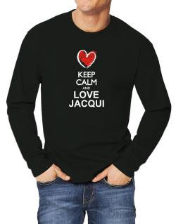 Keep calm and love Jacqui chalk style Long-sleeve T-Shirt