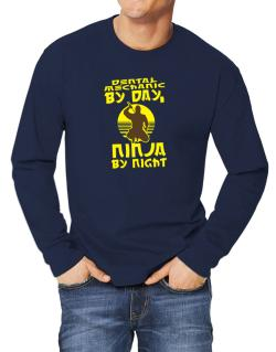 Dental Mechanic By Day, Ninja By Night Long-sleeve T-Shirt
