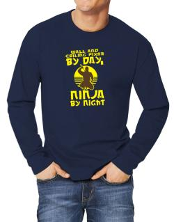 Wall And Ceiling Fixer By Day, Ninja By Night Long-sleeve T-Shirt