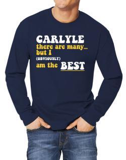 Carlyle There Are Many... But I (obviously) Am The Best Long-sleeve T-Shirt
