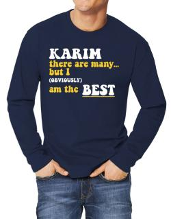 Karim There Are Many... But I (obviously) Am The Best Long-sleeve T-Shirt