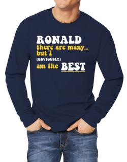 Ronald There Are Many... But I (obviously) Am The Best Long-sleeve T-Shirt