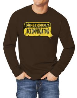 Dangerously Accommodating Long-sleeve T-Shirt