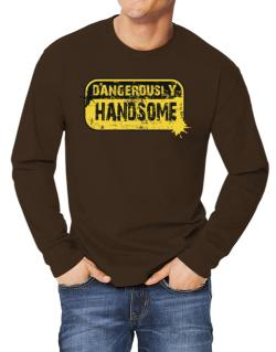 Dangerously Handsome Long-sleeve T-Shirt