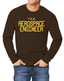 True Aerospace Engineer Long-sleeve T-Shirt