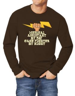 Medical Assistant By Day, Cage Fighter By Night Long-sleeve T-Shirt