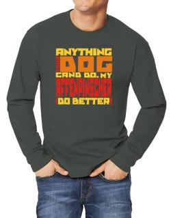 ... My Affenpinscher Can Do Better ! Long-sleeve T-Shirt