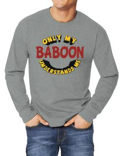 Only My Baboon Understands Me Long-sleeve T-Shirt