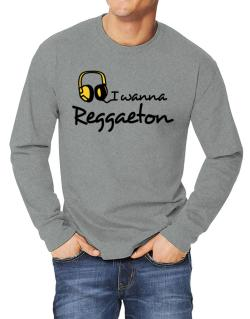 I Wanna Reggaeton - Headphones Long-sleeve T-Shirt