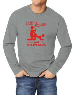 Sex & Drugs And Timba Long-sleeve T-Shirt