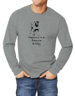 Happiness is a American Bulldog Long-sleeve T-Shirt