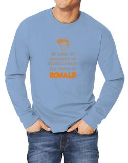 In Case Of Accident Or Drunkenness, My Name Is Ronald Long-sleeve T-Shirt