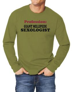 Profession: Giant Millipede Sexologist Long-sleeve T-Shirt