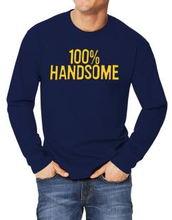 100% Handsome Long-sleeve T-Shirt