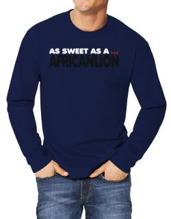 As Sweet As An African Lion Long-sleeve T-Shirt