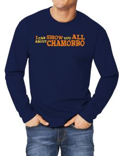 I Can Show You All About Chamorro Long-sleeve T-Shirt