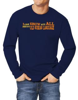 I Can Show You All About Old Nubian Language Long-sleeve T-Shirt