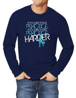 PRACTICE HARDER Pickleball  Long-sleeve T-Shirt