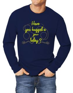 Have You Hugged A Jew Today? Long-sleeve T-Shirt