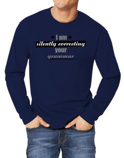 I am silently correcting your grammar Long-sleeve T-Shirt