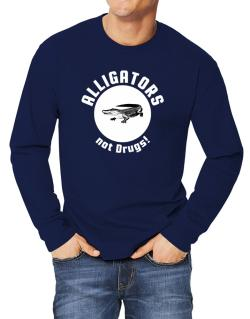 Alligators not drugs! Long-sleeve T-Shirt