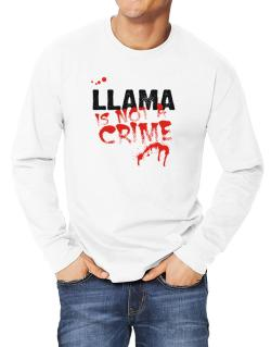 Being A ... Llama Is Not A Crime Long-sleeve T-Shirt