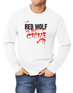 Being A ... Red Wolf Is Not A Crime Long-sleeve T-Shirt