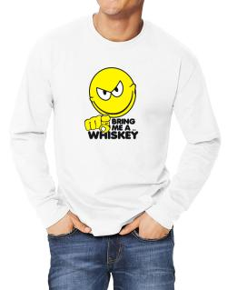 Bring Me A ... Whiskey Long-sleeve T-Shirt