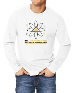 If Archery Were Easy, It Would Be Called Quantum Mechanics Long-sleeve T-Shirt