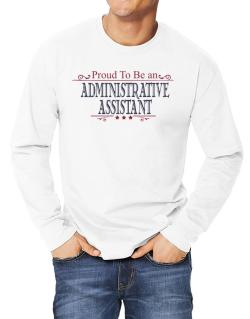 Proud To Be An Administrative Assistant Long-sleeve T-Shirt