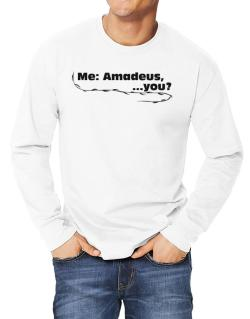 Me: Amadeus, ... You? Long-sleeve T-Shirt