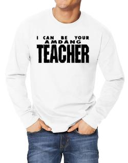 I Can Be You Amdang Teacher Long-sleeve T-Shirt