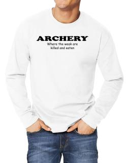 Archery Where The Weak Are Killed And Eaten Long-sleeve T-Shirt