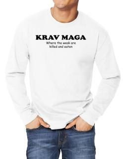Krav Maga Where The Weak Are Killed And Eaten Long-sleeve T-Shirt