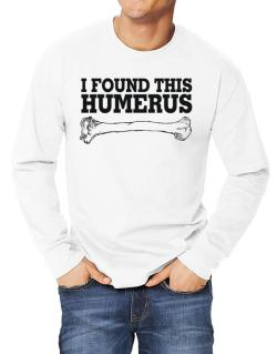 I found this humerus Long-sleeve T-Shirt