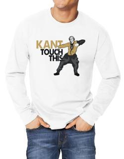 Kant touch this Long-sleeve T-Shirt