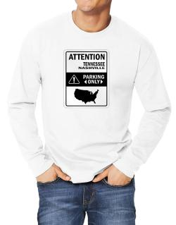 Attention Nashville Parking Only - Map  Long-sleeve T-Shirt