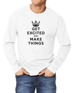 Get Excited and Make Things Long-sleeve T-Shirt