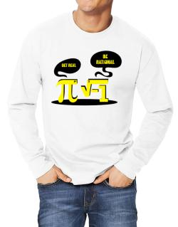 Get real Be rational Long-sleeve T-Shirt