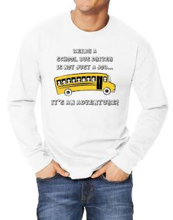 Being a school bus driver is not just a job Long-sleeve T-Shirt