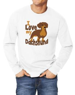 I love my dachshund Long-sleeve T-Shirt