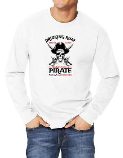 Drinking rum before noon makes you a pirate not an alcoholic Long-sleeve T-Shirt