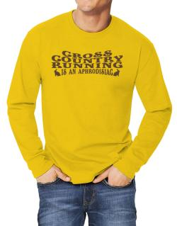 Cross Country Running Is Aphrodisiac Long-sleeve T-Shirt