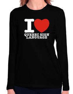 I Love Quebec Sign Language Long Sleeve T-Shirt-Womens