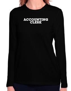 Accounting Clerk Long Sleeve T-Shirt-Womens